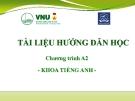 Bài giảng Tiếng Anh A2 - ĐH Quốc gia Hà Nội