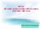 Đề tài: Tổ chức quản lý bảo tồn đa dạng sinh học Việt Nam