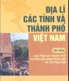 Ebook Địa lí các tỉnh và thành phố Việt Nam (Tập 4): Phần 1 - NXB Giáo dục