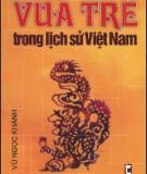 Ebook Vua trẻ trong lịch sử Việt Nam (Phần 1) - PGS. Vũ Ngọc Khánh