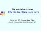 Bài giảng Lập trình hướng đối tượng: Các cấu trúc lệnh trong Java - TS. Nguyễn Mạnh Hùng