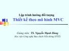 Bài giảng Lập trình hướng đối tượng: Thiết kế mô hình MVC - TS. Nguyễn Mạnh Hùng