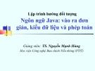 Bài giảng Lập trình hướng đối tượng: Ngôn ngữ Java - TS. Nguyễn Mạnh Hùng