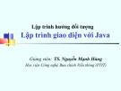 Bài giảng Lập trình hướng đối tượng: Lập trình giao diện với Java - TS. Nguyễn Mạnh Hùng