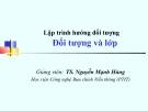 Bài giảng Lập trình hướng đối tượng: Đối tượng và lớp - TS. Nguyễn Mạnh Hùng