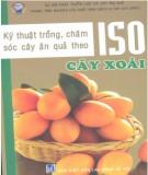 Ebook Kỹ thuật trồng và chăm sóc cây ăn quả theo ISO (Quyển 5: cây xoài): Phần 2 - NXB Lao động - Xã hội