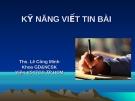 Bài giảng Kỹ năng viết tin bài - ThS. Lê Công Minh