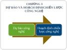 Bài giảng Chương 3: Dự báo và hoạch định chiến lược công nghệ