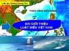 Bài giảng Toàn cảnh biển đông: Bài giới thiệu luật biển Việt Nam - LG Dương Quang Thọ