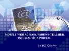 Bài giảng Mobile web school parent-teacher interaction portal - Bùi Quy Anh