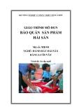 Giáo trình Bảo quản sản phẩm hải sản - MĐ04: Đánh bắt hải sản bằng lưới vây