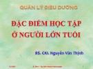 Bài giảng Quản lý điều dưỡng: Đặc điểm học tập ở người lớn tuổi - BS.CKI. Nguyễn Văn Thịnh