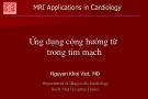 Bài giảng Ứng dụng cộng hưởng trong tim mạch - Nguyễn Khôi Việt