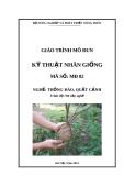 Giáo trình Kỹ thuật nhân giống - MĐ02: Trồng đào, quất cảnh