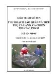 Giáo trình Thu hoạch và tiêu thụ - MĐ05: Nuôi cá lăng, cá chiên