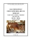 Giáo trình Chăn nuôi trâu, bò cái sinh sản - MĐ02: Chăn nuôi và phòng trị bệnh cho trâu bò