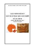 Giáo trình Sản xuất rau quả sấy khô - MĐ06: Chế biến rau quả