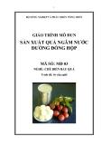 Giáo trình Sản xuất quả ngâm nước đường đống hộp - MĐ03: Chế biến rau quả