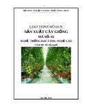 Giáo trình Sản xuất cây giống - MĐ02: Trồng rau công nghệ cao