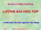 Bài giảng Quản lý điều dưỡng: Lượng giá học tập - BS.CKI. Nguyễn Văn Thịnh