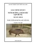 Giáo trình MD 02- Nuôi dưỡng chăm sóc lợn rừng