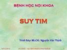 Bài giảng Bệnh học nội khoa: Suy tim - BS. Nguyễn Văn Thịnh
