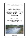 Giáo trình Chuẩn bị ao, bè nuôi và thả giống cá lăng, cá chiên - MĐ02: Nuôi cá lăng, cá chiên
