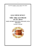 Giáo trình Tiêu thụ sản phẩm - MĐ04: Chế biến mắm nêm, mắm ruốc, mắm tôm chua