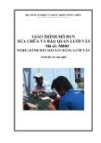 Giáo trình Sửa chữa bảo quản lưới vây - MĐ05: Đánh bắt hải sản bằng lưới vây