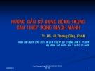 Bài giảng Hướng dẫn sử dụng bóng trong can thiệp động mạch vành - TS.BS. Hồ Thượng Dũng