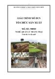 Giáo trình Tổ chức sản xuất - MĐ03: Quản lý trang trại