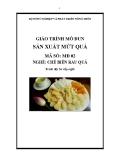 Giáo trình Sản xuất mứt quả - MĐ02: Chế biến rau quả