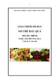Giáo trình Sơ chế rau quả - MĐ01: Chế biến rau quả