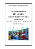 Giáo trình Chuẩn bị chuyến biển - MĐ01: Đánh bắt hải sản bằng lưới vây