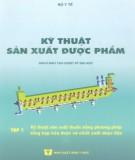 Ebook Kỹ thuật sản xuất dược phẩm (Tập 1) : Phần 2 - PGS.TS. Từ Minh Koóng