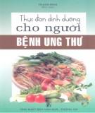 Ebook Thực đơn dinh dưỡng cho người bệnh ung thư: Phần 1 - Thanh Bình
