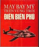 Ebook Máy bay Mỹ trên vùng trời Điện Biên Phủ (Phần 1) - NXB Công an Nhân dân