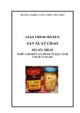 Giáo trình Sản xuất chao - MĐ03: Chế biến sản phẩm từ đậu nành