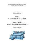 Giáo trình Vận hành máy chính - MĐ02: Máy trưởng tàu cá hạng 4