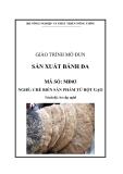 Giáo trình Sản xuất bánh đa - MĐ03: Chế biến sản phẩm từ bột gạo