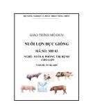 Giáo trình Nuôi lợn đực giống - MĐ03: Nuôi & phòng trị bệnh cho lợn