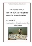 Giáo trình Kỹ thuật thi công tu bổ công trình - MĐ05: Quản lý công trình thủy nông