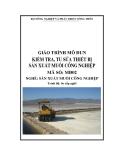 Giáo trình Kiểm tra, tu sửa thiết bị sản xuất muối công nghiệp - MĐ02: Sản xuất muối công nghiệp