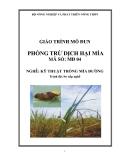 Giáo trình Phòng trừ dịch hại mía - MĐ04: Kỹ thuật trồng mía đường