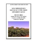 Giáo trình Sản xuất vườn nhân gỗ ghép cao su - MĐ02: Sản xuất cây giống cao su, cà phê, hồ tiêu