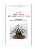 Giáo trình Hoàn thiện dáng thế cho cây cảnh - MĐ03: Tạo dáng và chăm sóc cây cảnh