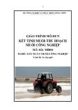 Giáo trình Kết tinh muối - Thu hoạch muối công nghiệp - MĐ04: Sản xuất muối công nghiệp