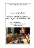 Giáo trình Tổ chức hội thảo, tập huấn hoạt động khuyến nông lâm - MĐ03: Khuyến nông lâm