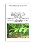 Giáo trình Trồng song mây - MĐ02: Trồng cây lâm sản ngoài gỗ song, mây trám trăng táo mèo