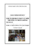 Giáo trình Chuẩn bị hóa chất và môi trường vi nhân giống - MĐ03: Vi nhân giống cây lâm nghiệp
